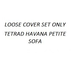 Tetrad Replacement Loose Covers Only - Havana Petit Sofa